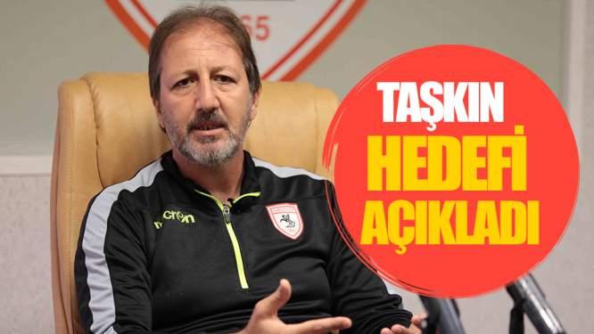 Samsunspor'da Taşkın Hedefi Açıkladı!