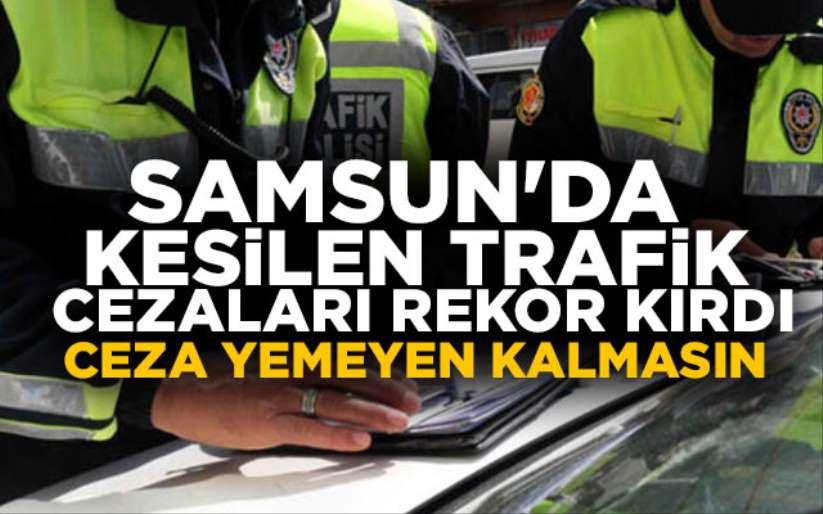 Samsun'da 1411 sürcüye ceza yağdı