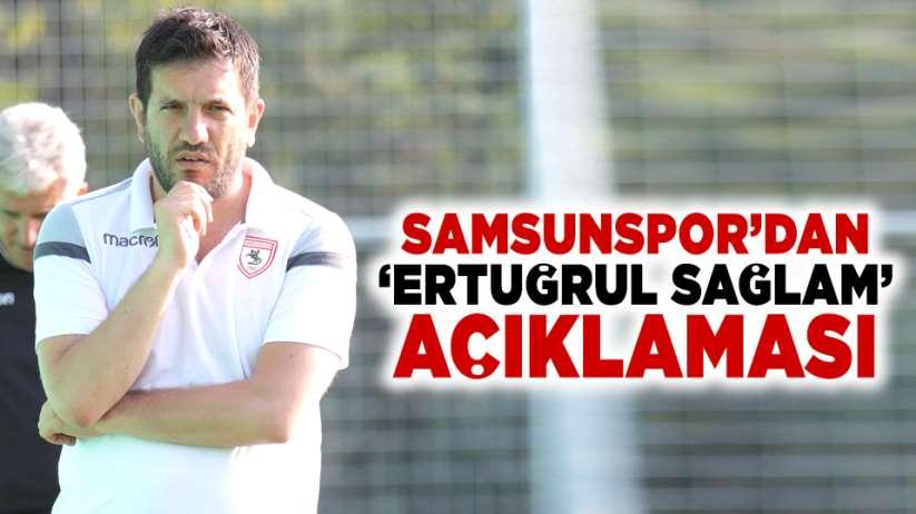 Samsunspor'dan 'Ertuğrul Sağlam' açıklaması