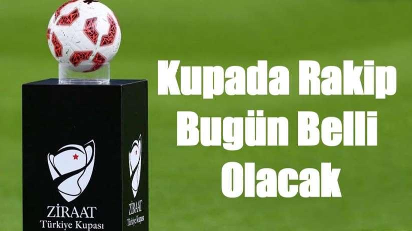 Ziraat Türkiye Kupası'nda Samsunspor'un rakibi bugün belli olacak