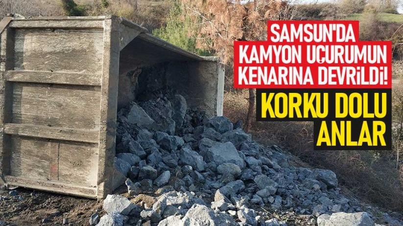 Samsun'da kamyon uçurumun kenarına devrildi!