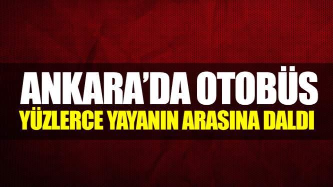 Ankara'da Otobüs Yüzlerce Yayanın Arasına Daldı!