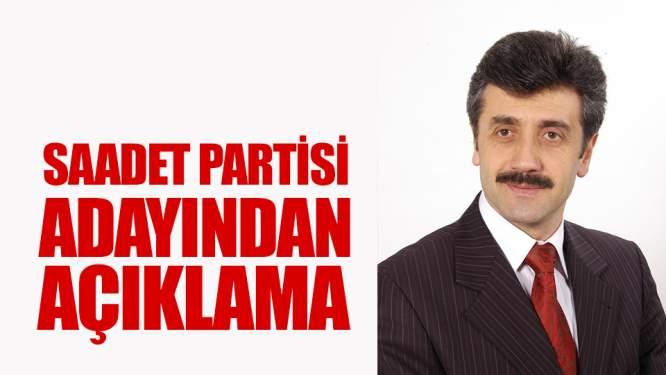 Saadet partisi adayından açıklama!