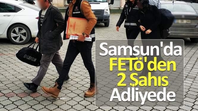 Samsun'da FETÖ'den 2 şahıs adliyede