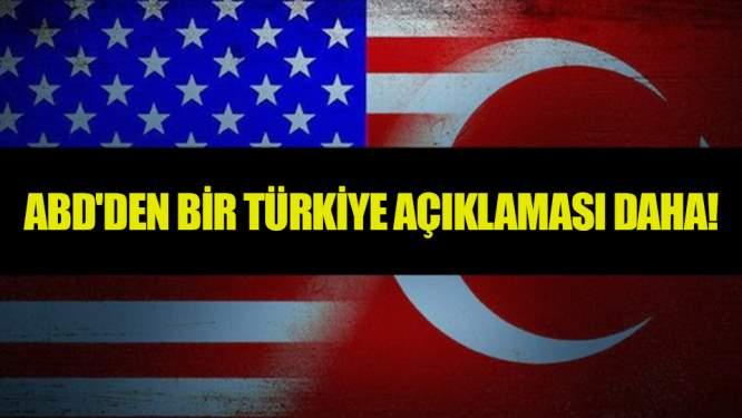 ABD'den Bir Türkiye Açıklaması Daha!
