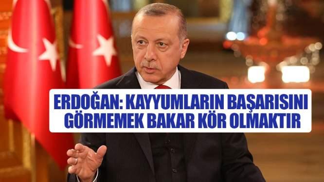 Erdoğan: Kayyumların başarısını görmemek bakar kör olmaktır