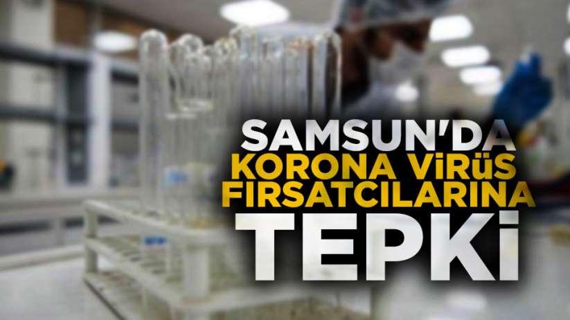 Samsun'da korona virüs fırsatçılarına tepki