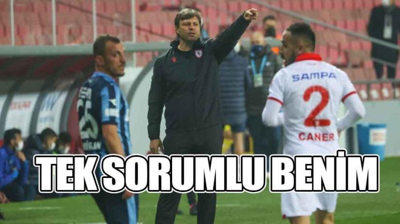 Samsunspor Teknik Direktörü Ertuğrul Sağlam; Mağlubiyetin Tek Sorumlusu Benim