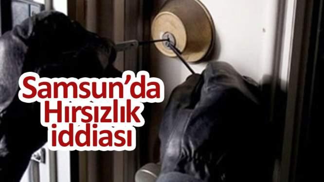 Samsun'da hırsızlık iddiası