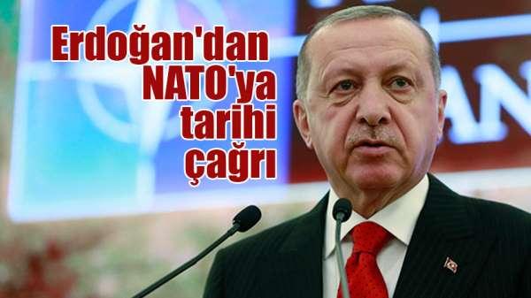 Erdoğan'dan NATO'ya tarihi çağrı