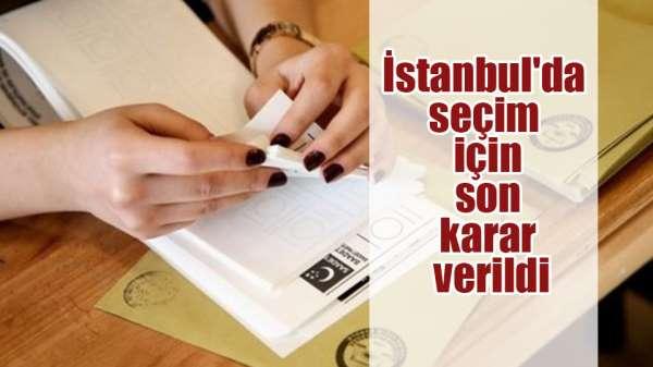 İstanbul seçimleri tekrarlanacak