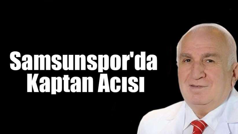 Samsunspor'da Kaptan Acısı