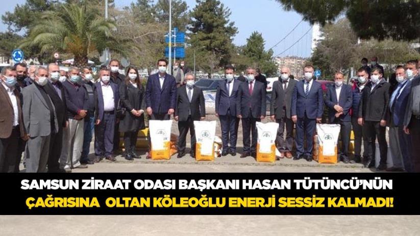 Samsun Ziraat Odası Başkanı Hasan Tütüncünün Çağrısına Oltan Köleoğlu Enerji Sessiz Kalmadı!
