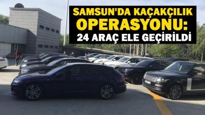 Samsun'da kaçakçılık operasyonu: 24 araç ele geçirildi