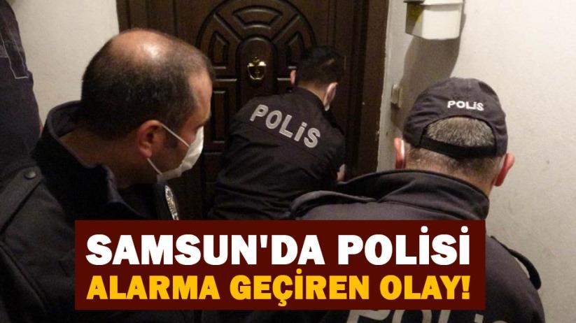 Samsunda polisi alarma geçiren olay!