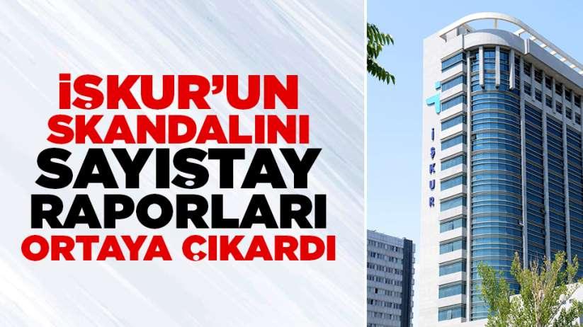 İŞKUR'un skandalını Sayıştay raporları ortaya çıkardı!