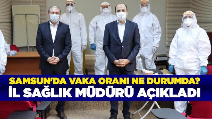 Samsun'da vaka oranı ne durumda? İl Sağlık Müdürü Muhammet Ali Oruç açıkladı