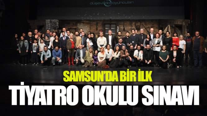 Samsun'da Bir İlk! 'Tiyatro Okulu Sınavı'