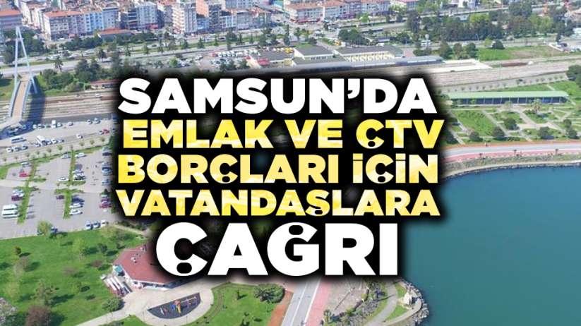 Samsun'da emlak ve ÇTV borçları için vatandaşlara çağrı