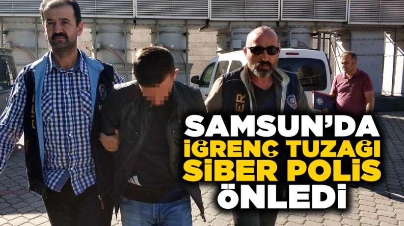 Samsun'da iğrenç tuzağı siber polis önledi!