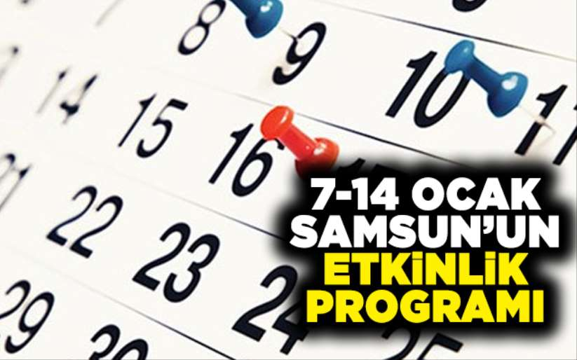 7-14 Ocak Samsun'un etkinlik programı