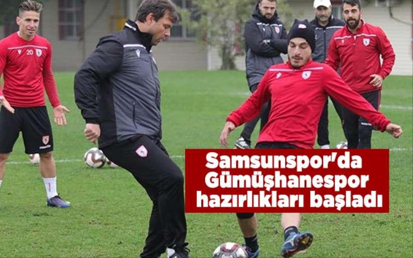 Samsunspor'da Gümüşhanespor hazırlıkları başladı