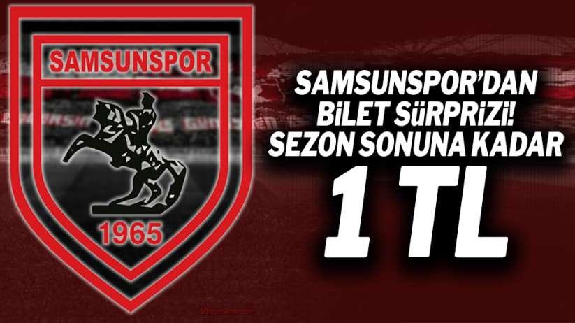 Samsunspor'dan bilet sürprizi! Sezon sonuna kadar 1 TL
