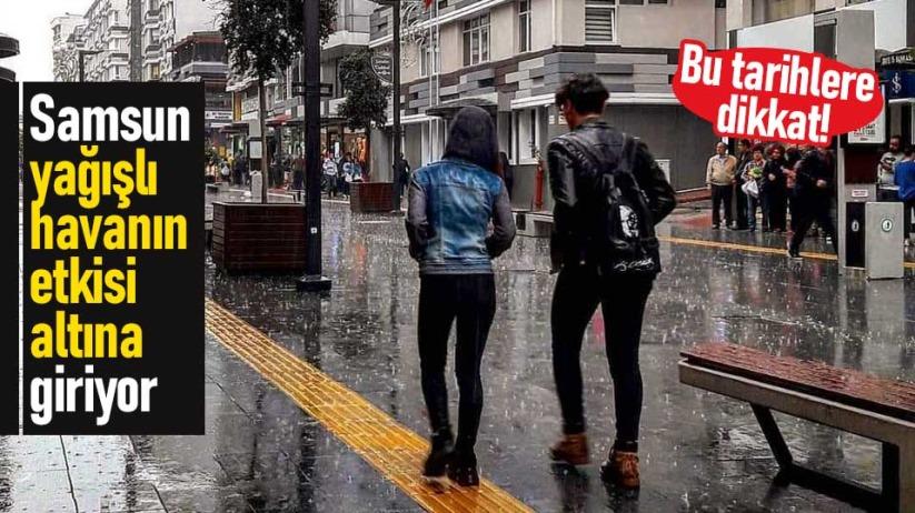 Samsun yağışlı havanın etkisi altına giriyor