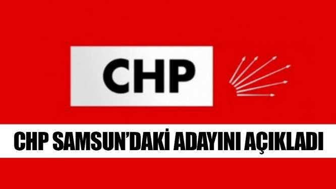 CHP Genel Merkezi Samsundaki Adayını Açıkladı