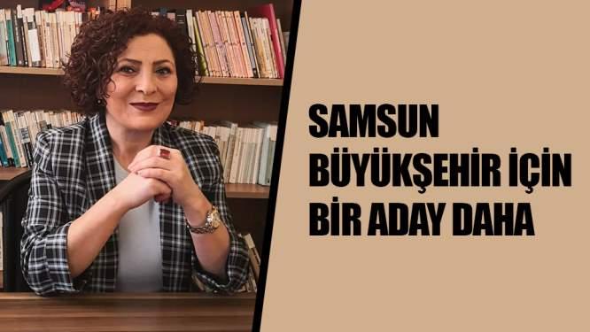 Samsun Büyükşehir için bir aday daha