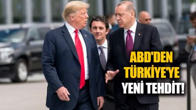 ABD'den Türkiye'ye yeni tehdit!