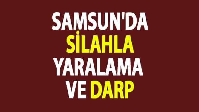 Samsun'da silahla yaralama ve darp