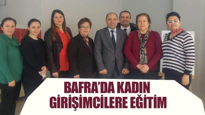 Bafra'da kadın girişimcilere eğitim