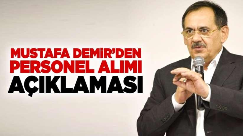 Mustafa Demir'den personel alımı açıklaması!