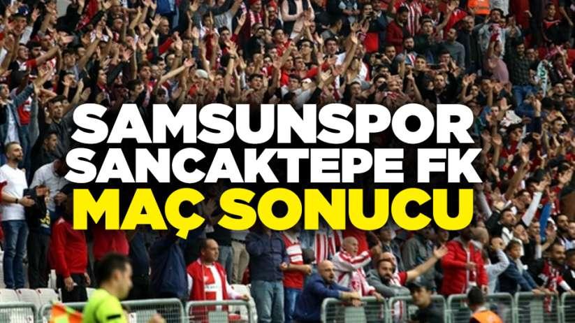 Samsunspor Sancaktepe FK maç sonucu