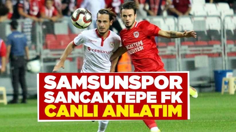 Samsunspor Sancaktepe FK maçı canlı anlatım