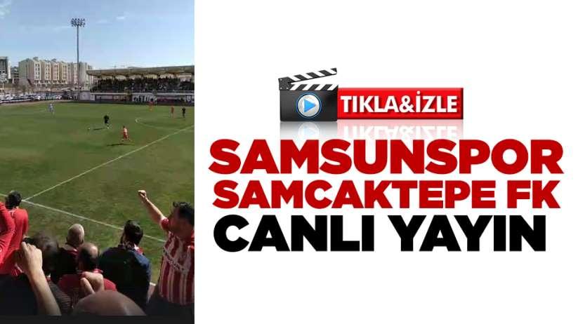Samsunspor Sancaktepe FK maçı canlı yayın