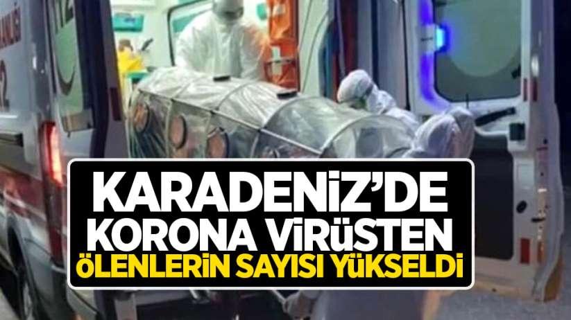Karadeniz'de korona virüsten ölenlerin sayısı yükseldi