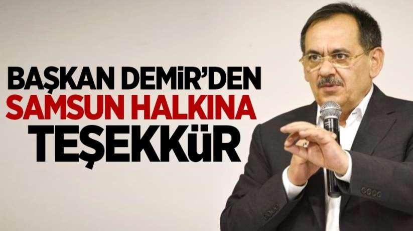 Mustafa Demir'den Samsun halkına teşekkür