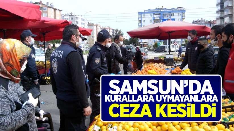 Samsun'da korona virüs kurallarına uymayanlara ceza kesildi