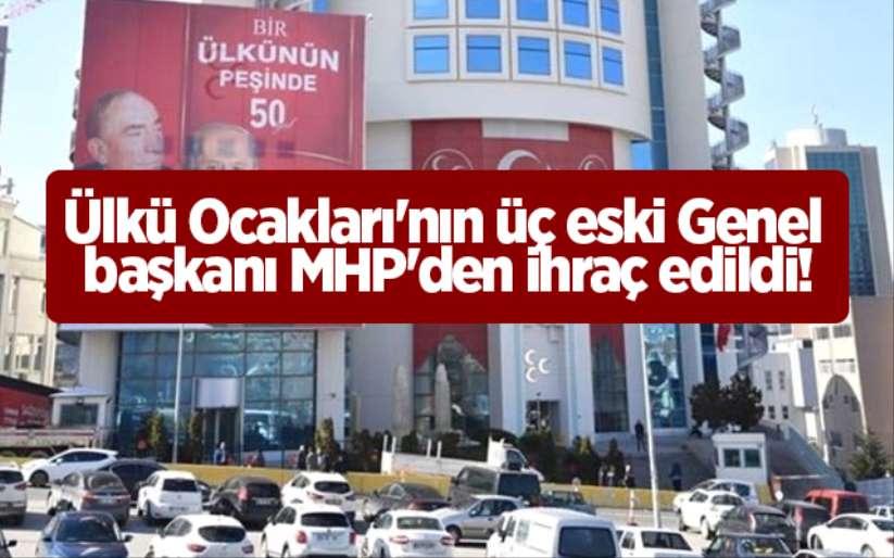 Ülkü Ocakları'nın üç eski Genel başkanı MHP'den ihraç edildi!