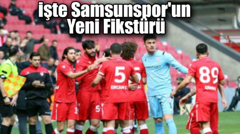 İşte Samsunspor'un Yeni Fikstürü