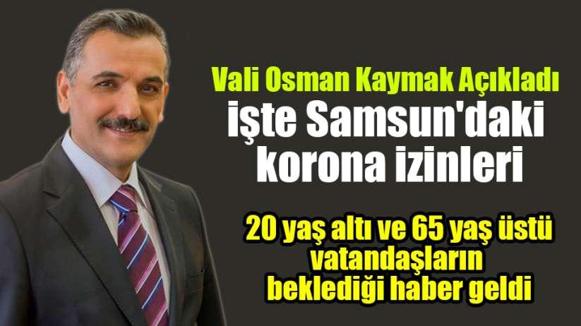 Vali Osman Kaymak Açıkladı İşte Samsun'daki korona izinleri