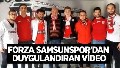 Forza Samsunspor'dan duygulandıran video