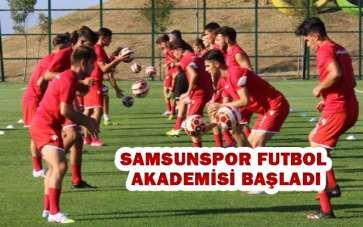 Samsunspor Futbol Akademisi Başladı