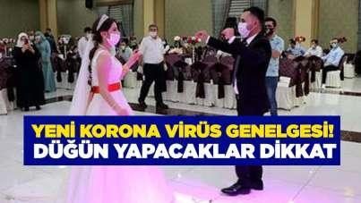 Yeni korona virüs genelgesi! Düğün yapacaklar dikkat