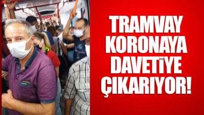 Samsun'da tramvay koronaya davetiye çıkarıyor