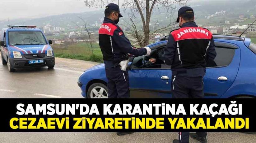Samsunda karantina kaçağı cezaevi ziyaretinde yakalandı