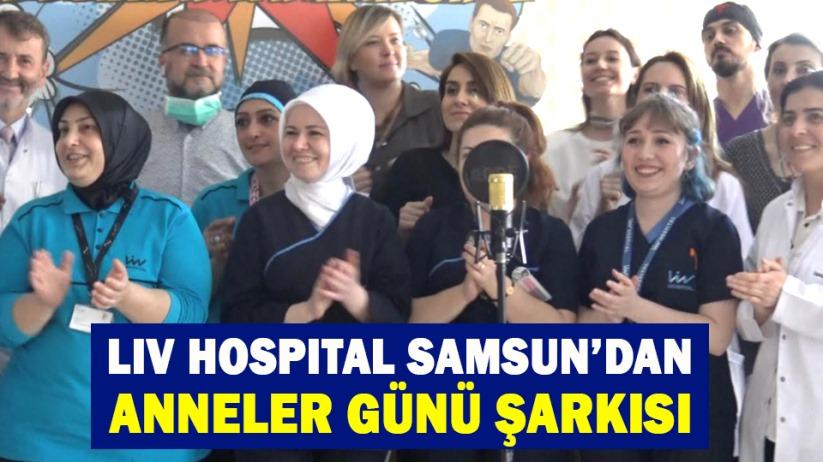 LIV HOSPITAL SAMSUNDAN ANNELER GÜNÜ ŞARKISI
