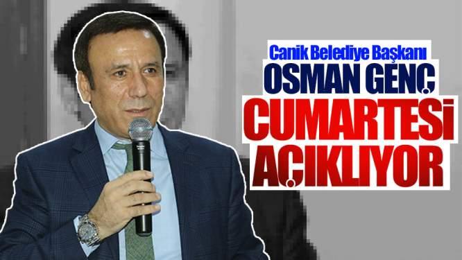 Osman Genç Cumartesi Açıklıyor